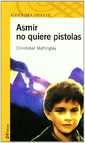 Asmir No Quiere Pistolas