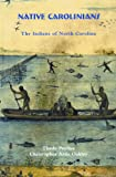 Native Carolinians: The Indians of North Carolina