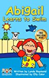 Abigail Learns to Swim: A Sweet Book for 2-6 year old children about Overcoming Fear (Abigail and Elmer)