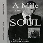 A Mile in His Soul | Roger D. Grubbs,Cortney M. Grubbs