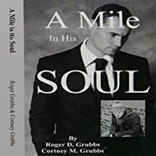 A Mile in His Soul (       UNABRIDGED) by Roger D. Grubbs, Cortney M. Grubbs Narrated by Morley Shulman