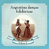 Argentina Danças Folclóricas Volume 2