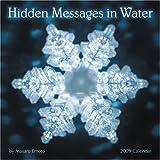 Hidden Messages in Water 2009 Wall Calendar ~ Masaru Emoto