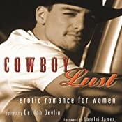 Cowboy Lust: Erotic Romance for Women | [Delilah Devlin]