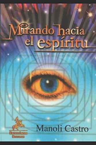 Mirando hacia el espiritu  [Solana, Manoli Castro] (Tapa Blanda)