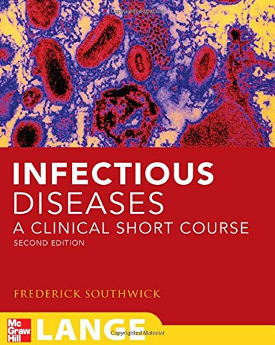 Infectious Diseases: A Clinical Short Course, Second...