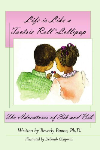 life-is-like-a-tootsie-roll-lollipop-the-adventures-of-sib-and-bib-by-boone-beverly-2007-paperback