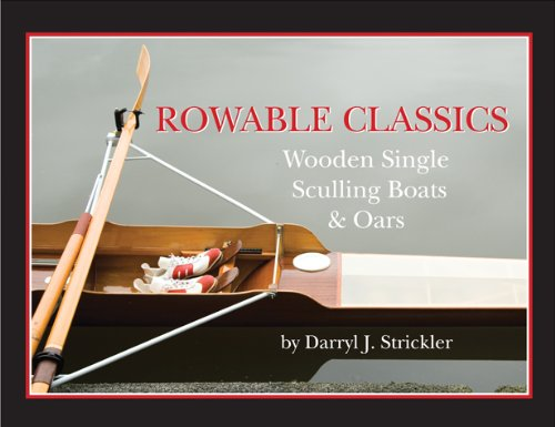 Rowable Classics: Wooden Single Sculling Boats and Oars