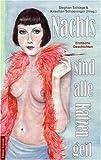 Nachts sind alle Katzen geil - Erotische Geschichten - Sophie Andresky, Maria Berlucci, Anita Isiris