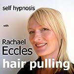 Stop Hair Pulling (Trichotillomania)...