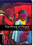 img - for Oxford Bookworms Library: The Price of Peace: Stories from Africa: Level 4: 1400-Word Vocabulary (Oxford Bookworms Library: Stage 4) book / textbook / text book