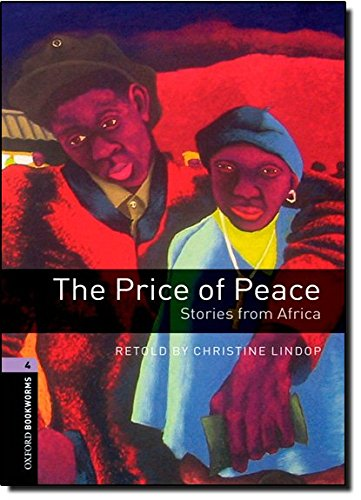 Oxford Bookworms Library: Stage 4: The Price of Peace: Stories from Africa: 1400 Headwords (Oxford Bookworms ELT)