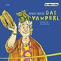 Das Vamperl Hörbuch von Renate Welsh Gesprochen von: Renate Welsh