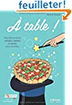 A Table. Mes 200 Recettes Simples, Ra...