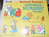 Richard Scarry's Animal Nursery Tales * a Golden Book