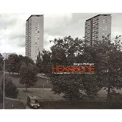 Hexagone T1 & 2 : paysages fabriqués / paysages consommés