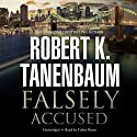 Falsely Accused: The Butch Karp and Marlene Ciampi Series, Book 8 Audiobook by Robert K. Tanenbaum Narrated by Traber Burns