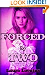 Forced by Two (Taboo Erotica)