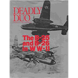Deadly Duo: The B-25 and B-26 in WW II