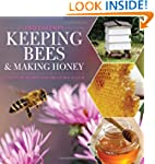 Keeping Bees and Making Honey: 2nd Ed...