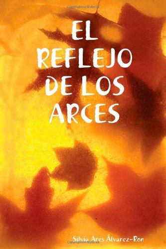 EL REFLEJO DE LOS ARCES