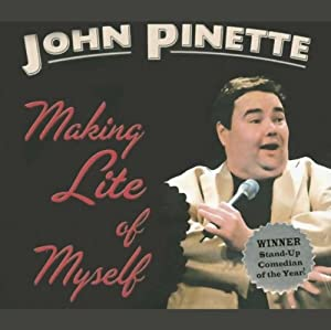 Making Lite of Myself | [John Pinette]