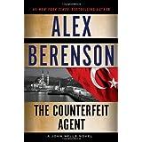 The Counterfeit Agent (A John Wells Novel) ~ Alex Berenson