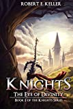 The Eye of Divinity: Volume 1 (Knights Series)