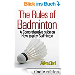 The Rules of Badminton: A Comprehensive guide on How to play Badminton (English Edition)