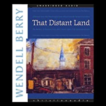 That Distant Land: 23 Short Stories (       UNABRIDGED) by Wendell Berry Narrated by Michael Kramer
