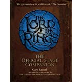 The Lord of the Rings Official Stage Companion: Staging the Greatest Show on Middle-Earthby Gary Russell