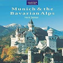 Munich & the Bavarian Alps: Travel Adventures (       UNABRIDGED) by Krista Dana Narrated by Sally Martin