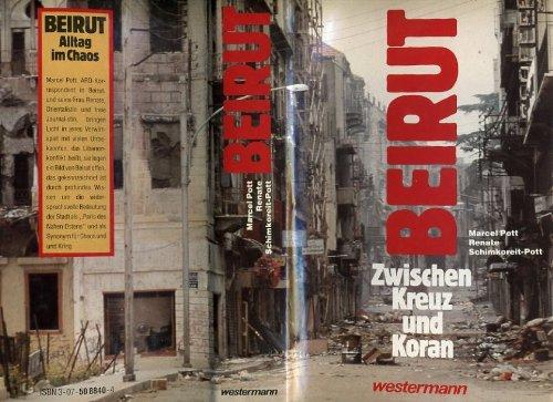 Beirut. Zwischen Kreuz und Koran