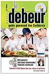 Debeur 2016: Guide gourmand des Qu�b�...