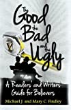 img - for The Good , the Bad , and the Ugly: : A Readers' and Writers' Guide for Believers book / textbook / text book