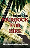 Murdock for Hire (A Matt Murdock Murder Mystery)