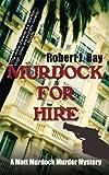 Murdock for Hire (A Matt Murdock Murder Mystery)