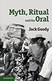 Myth, Ritual and the Oral (052112803X) by Goody, Jack