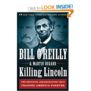 Killing Lincoln - Bill O'Reilly