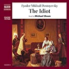 The Idiot Hörbuch von Fyodor Dostoyevsky Gesprochen von: Michael Sheen