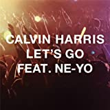 Calvin Harris feat. Ne-Yo, Let's Go (Radio Edit)