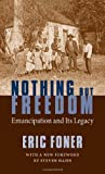 Nothing But Freedom: Emancipation and Its Legacy (Walter Lynwood Fleming Lectures in Southern History)