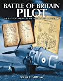 img - for Battle of Britain Pilot: Self-Portrait of an RAF Fighter Pilot and Escaper book / textbook / text book