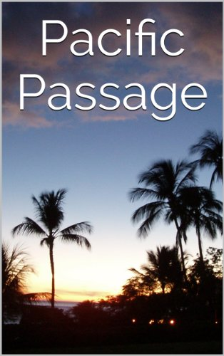 ebook: Pacific Passage (B00IW55WEE)
