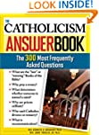 The Catholicism Answer Book: The 300...