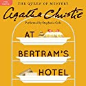 At Bertram's Hotel: A Miss Marple Mystery (       UNABRIDGED) by Agatha Christie Narrated by Stephanie Cole