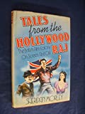 Tales from the Hollywood Raj: The British in California (0297782894) by Morley, Sheridan