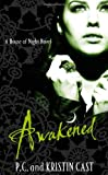 Cover of Awakened by P. C. Cast Kristin Cast 1905654847