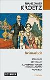Heimarbeit - Stallerhof, Geisterbahn, Kapellenspiel von der heiligen Jungfrau, Michis Blut St�cke 2 (Rotbuch)