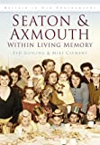 Seaton & Axmouth Within Living Memory (Britain in Old Photographs)